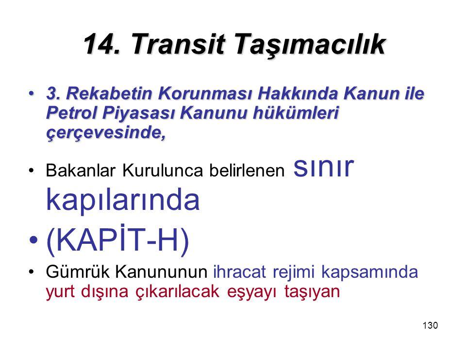(KAPİT-H) 14. Transit Taşımacılık