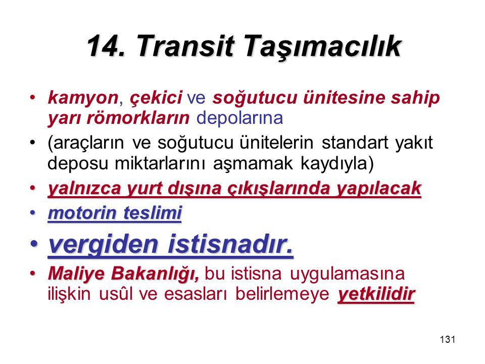 14. Transit Taşımacılık vergiden istisnadır.