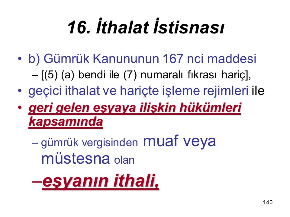 16. İthalat İstisnası eşyanın ithali,