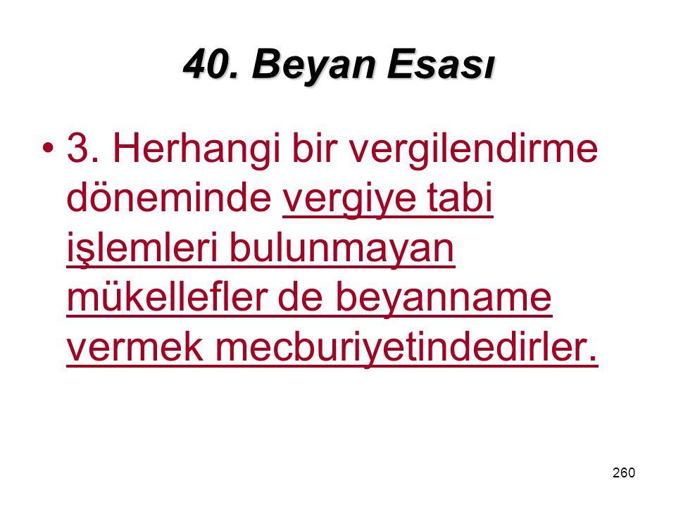 40. Beyan Esası 3.