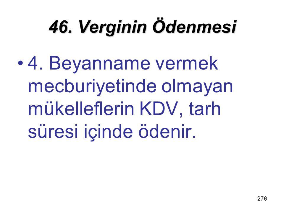 46. Verginin Ödenmesi 4.