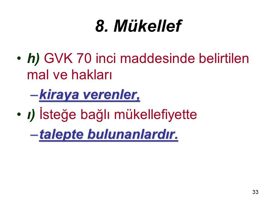 8. Mükellef h) GVK 70 inci maddesinde belirtilen mal ve hakları