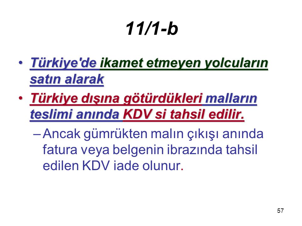 11/1-b Türkiye de ikamet etmeyen yolcuların satın alarak