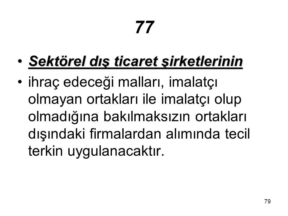 77 Sektörel dış ticaret şirketlerinin