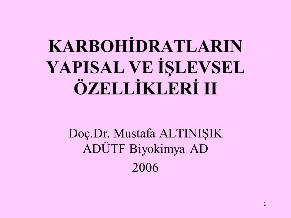 KARBOHİDRATLARIN YAPISAL VE İŞLEVSEL ÖZELLİKLERİ II