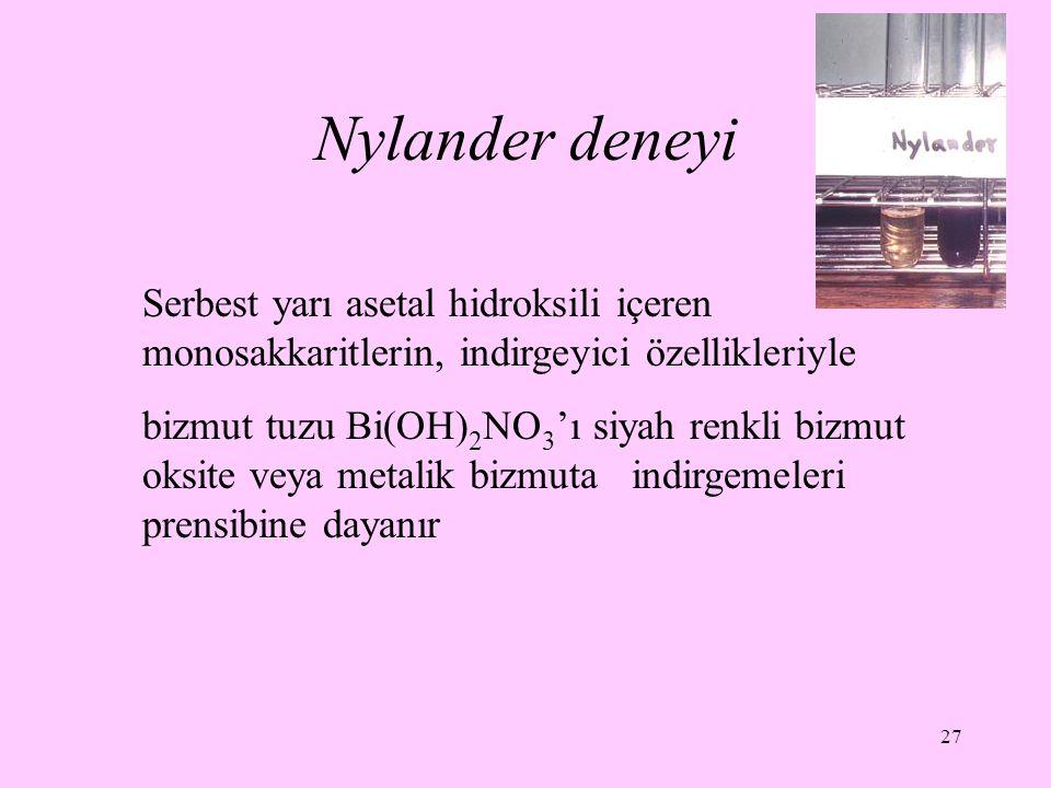 Nylander deneyi Serbest yarı asetal hidroksili içeren monosakkaritlerin, indirgeyici özellikleriyle.