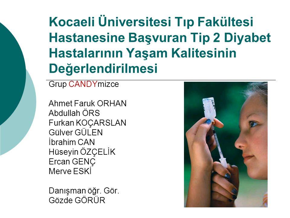 Kocaeli Üniversitesi Tıp Fakültesi Hastanesine Başvuran Tip 2 Diyabet Hastalarının Yaşam Kalitesinin Değerlendirilmesi