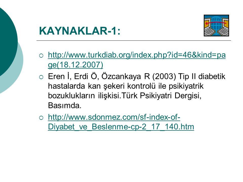 KAYNAKLAR-1: http://www.turkdiab.org/index.php id=46&kind=page(18.12.2007)