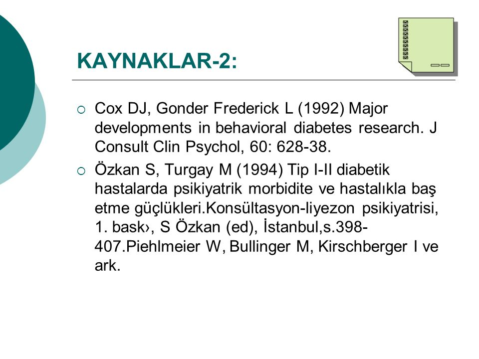 KAYNAKLAR-2: Cox DJ, Gonder Frederick L (1992) Major developments in behavioral diabetes research. J Consult Clin Psychol, 60: 628-38.