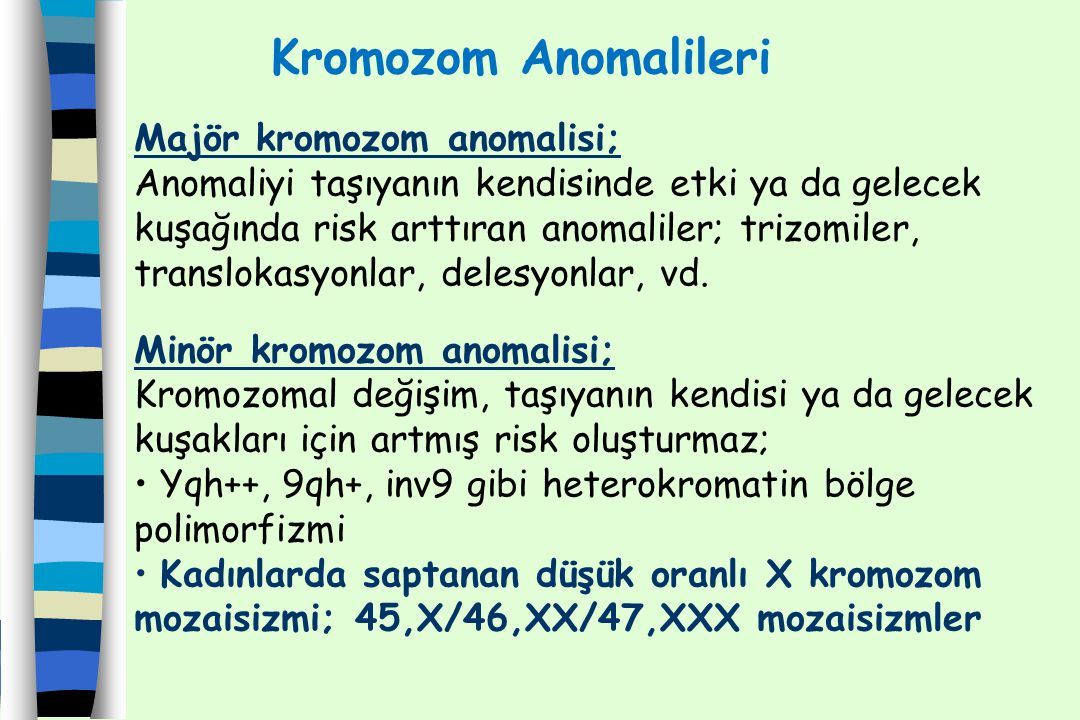 Kromozom Anomalileri Majör kromozom anomalisi;