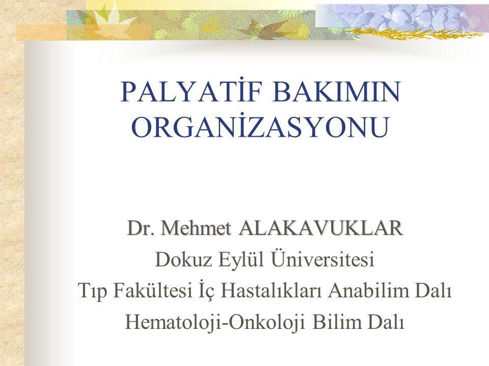 PALYATİF BAKIMIN ORGANİZASYONU