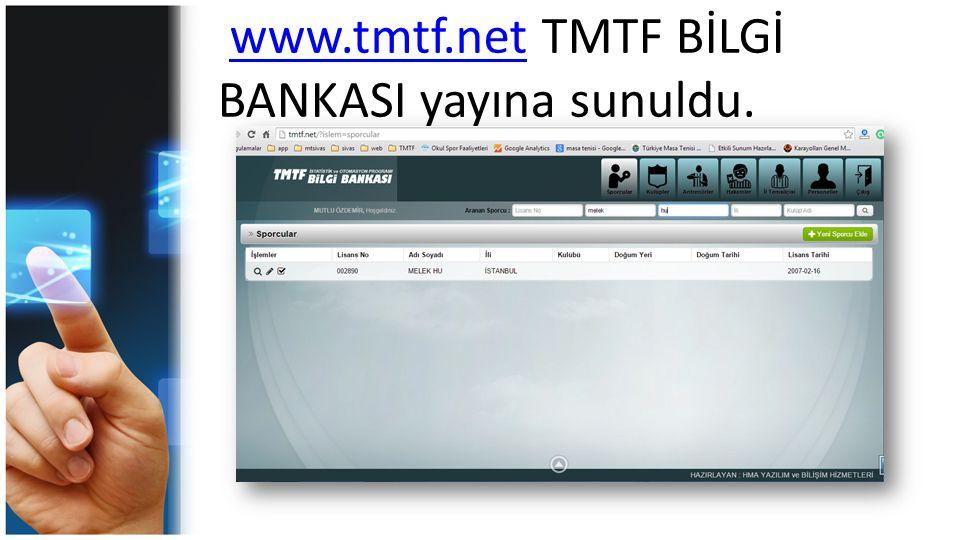 www.tmtf.net TMTF BİLGİ BANKASI yayına sunuldu.