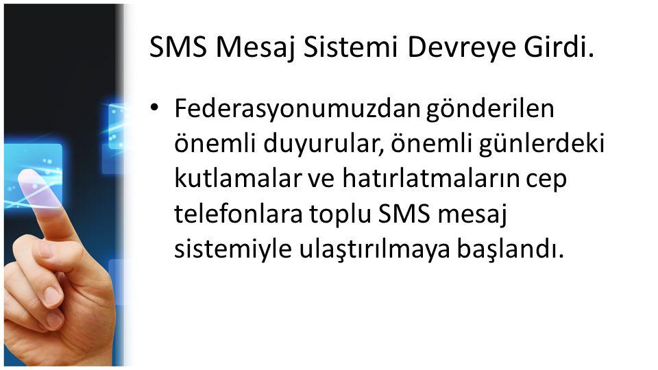 SMS Mesaj Sistemi Devreye Girdi.