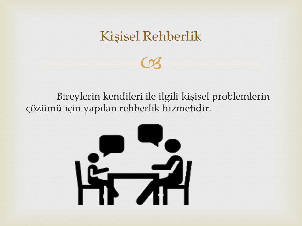 Kişisel Rehberlik Bireylerin kendileri ile ilgili kişisel problemlerin çözümü için yapılan rehberlik hizmetidir.