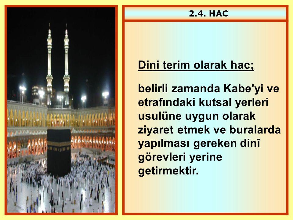 2.4. HAC Dini terim olarak hac;