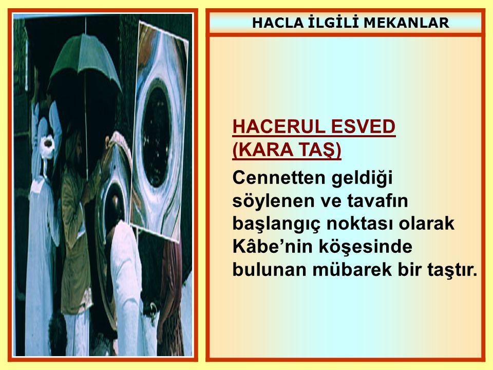 HACERUL ESVED (KARA TAŞ)