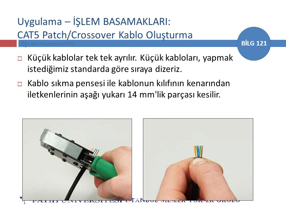 Uygulama – İŞLEM BASAMAKLARI: CAT5 Patch/Crossover Kablo Oluşturma