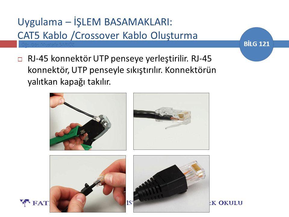 Uygulama – İŞLEM BASAMAKLARI: CAT5 Kablo /Crossover Kablo Oluşturma
