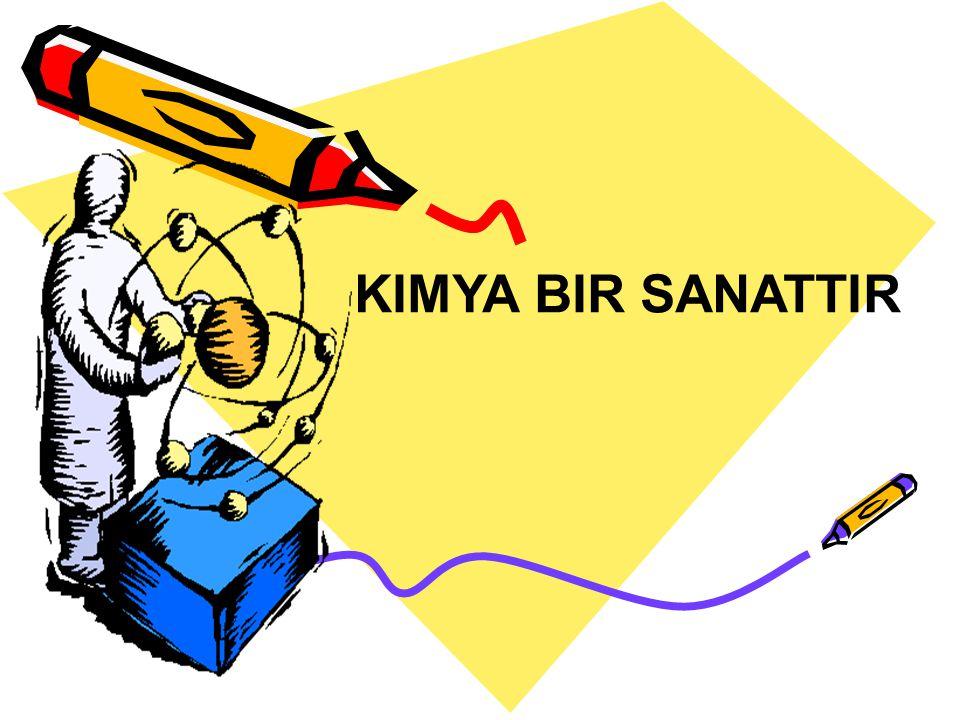 KIMYA BIR SANATTIR
