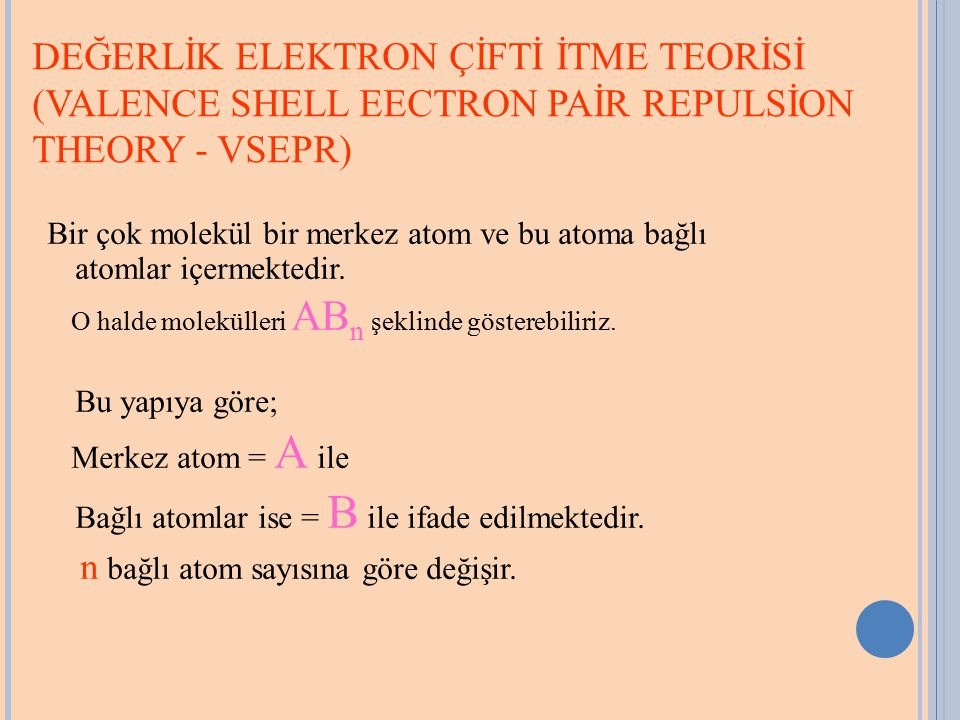 DEĞERLİK ELEKTRON ÇİFTİ İTME TEORİSİ (VALENCE SHELL EECTRON PAİR REPULSİON THEORY - VSEPR)