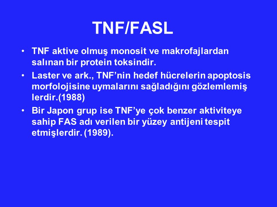 TNF/FASL TNF aktive olmuş monosit ve makrofajlardan salınan bir protein toksindir.