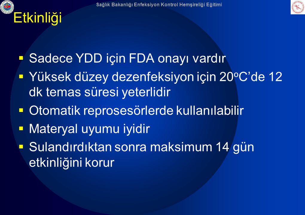 Etkinliği Sadece YDD için FDA onayı vardır