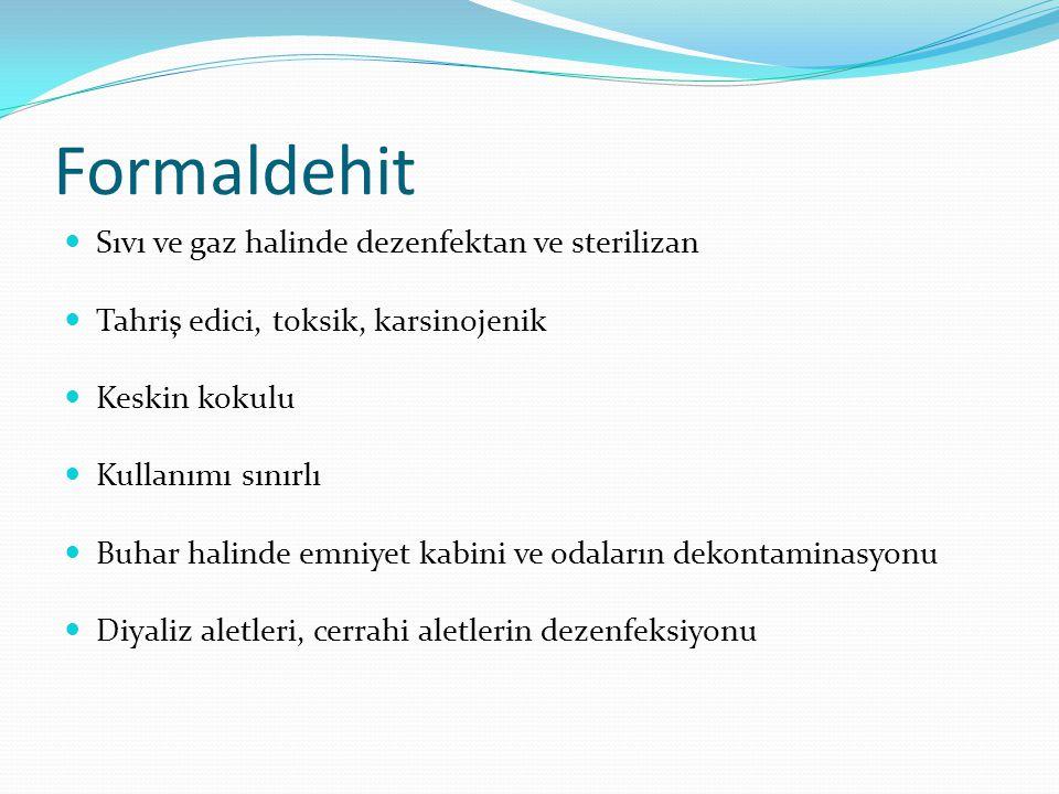 Formaldehit Sıvı ve gaz halinde dezenfektan ve sterilizan