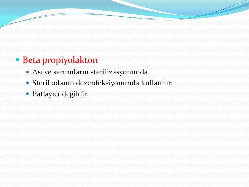 Beta propiyolakton Aşı ve serumların sterilizasyonunda