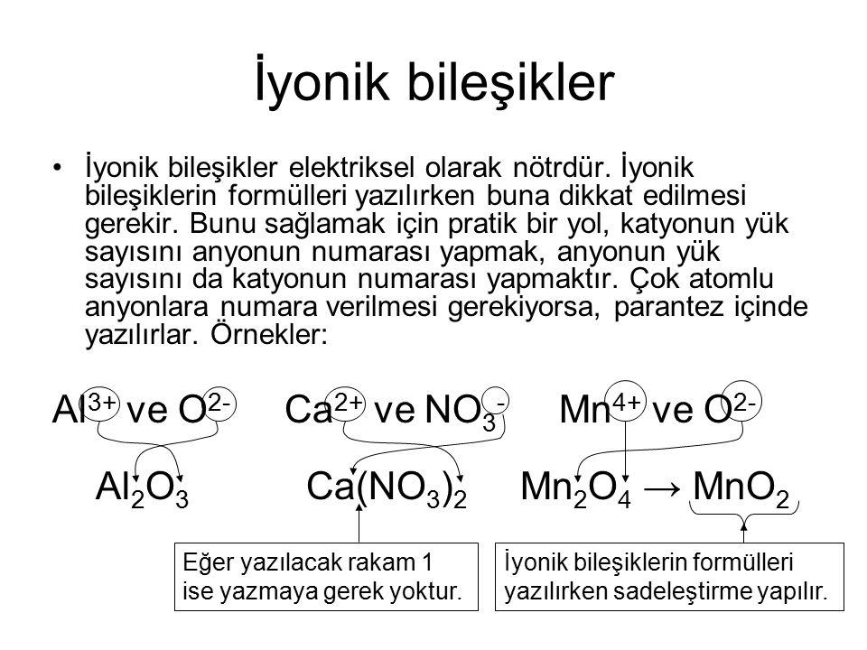 İyonik bileşikler Al3+ ve O2- Ca2+ ve NO3- Mn4+ ve O2-