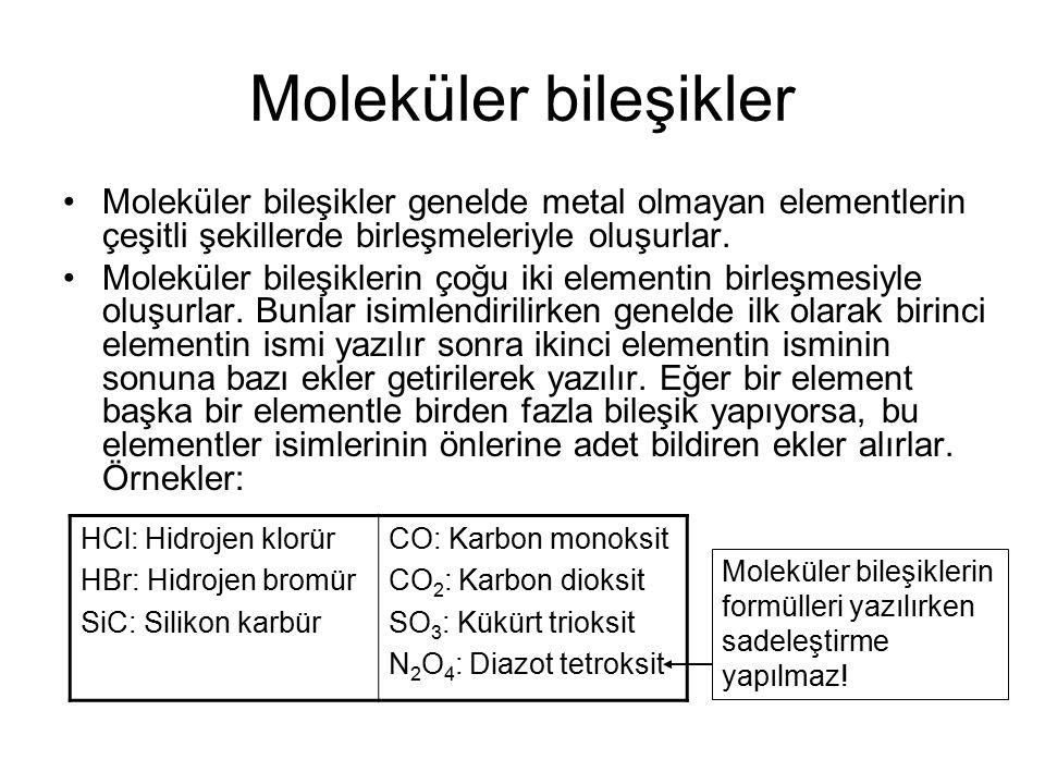 Moleküler bileşikler Moleküler bileşikler genelde metal olmayan elementlerin çeşitli şekillerde birleşmeleriyle oluşurlar.