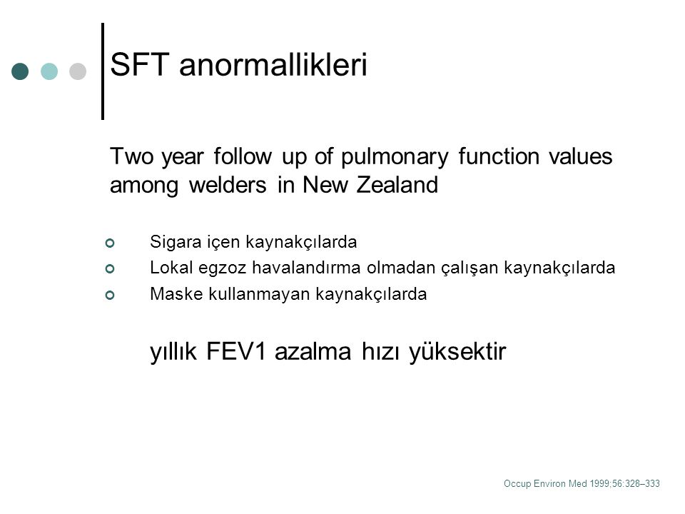 SFT anormallikleri Two year follow up of pulmonary function values among welders in New Zealand. Sigara içen kaynakçılarda.