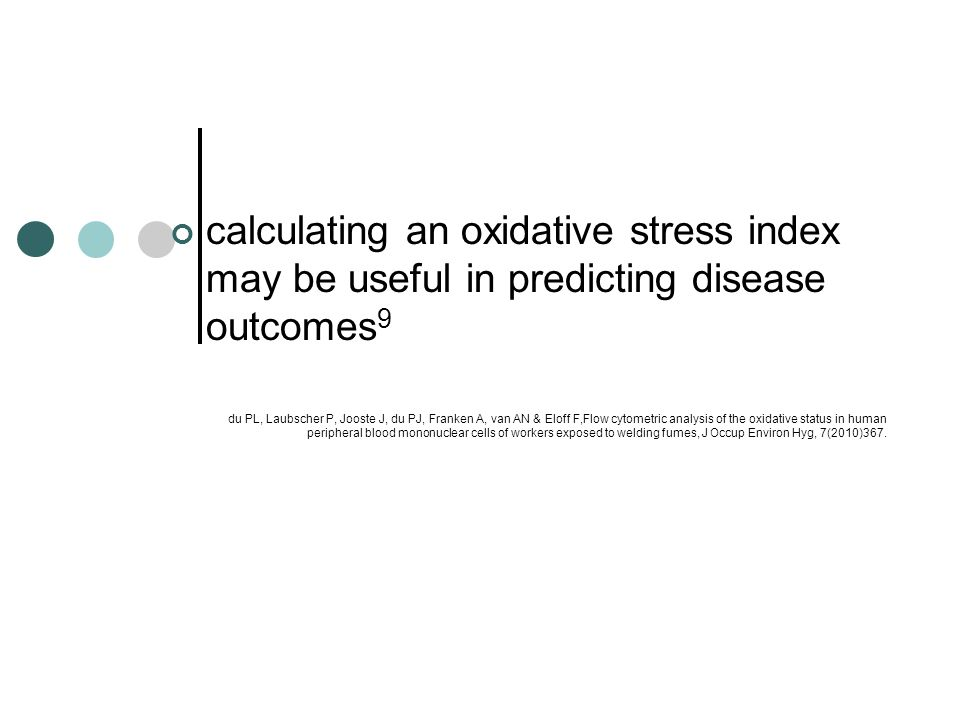 calculating an oxidative stress index may be useful in predicting disease outcomes9