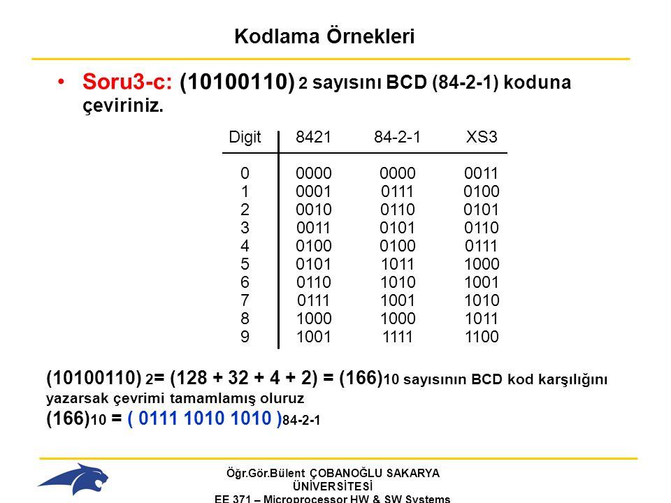 Soru3-c: (10100110) 2 sayısını BCD (84-2-1) koduna çeviriniz.