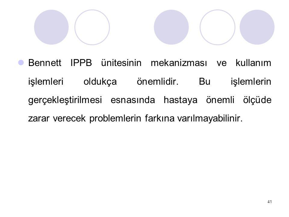 Bennett IPPB ünitesinin mekanizması ve kullanım işlemleri oldukça önemlidir.
