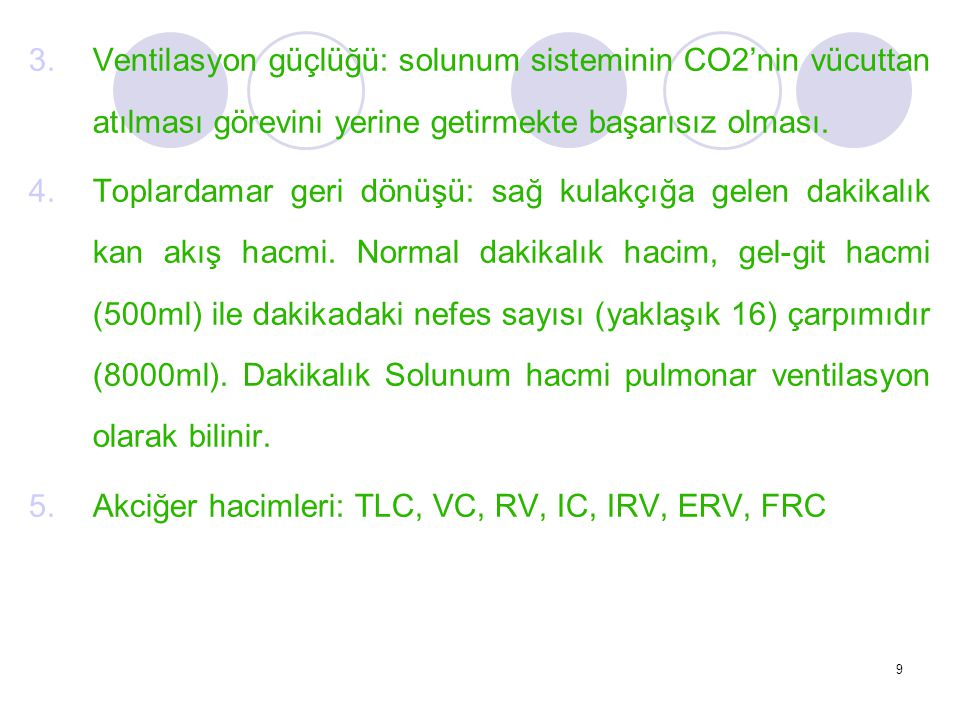 Ventilasyon güçlüğü: solunum sisteminin CO2'nin vücuttan atılması görevini yerine getirmekte başarısız olması.