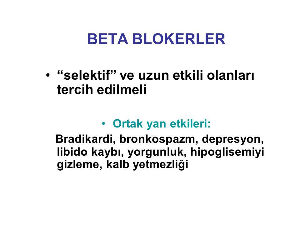 BETA BLOKERLER selektif ve uzun etkili olanları tercih edilmeli