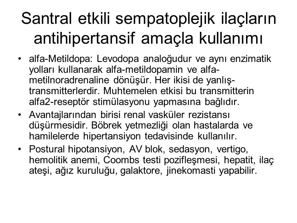 Santral etkili sempatoplejik ilaçların antihipertansif amaçla kullanımı