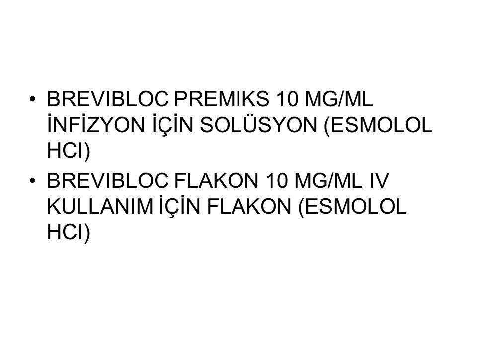 BREVIBLOC PREMIKS 10 MG/ML İNFİZYON İÇİN SOLÜSYON (ESMOLOL HCI)