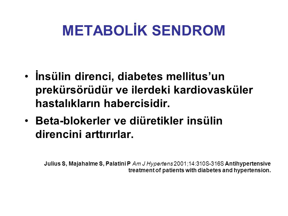 METABOLİK SENDROM İnsülin direnci, diabetes mellitus'un prekürsörüdür ve ilerdeki kardiovasküler hastalıkların habercisidir.