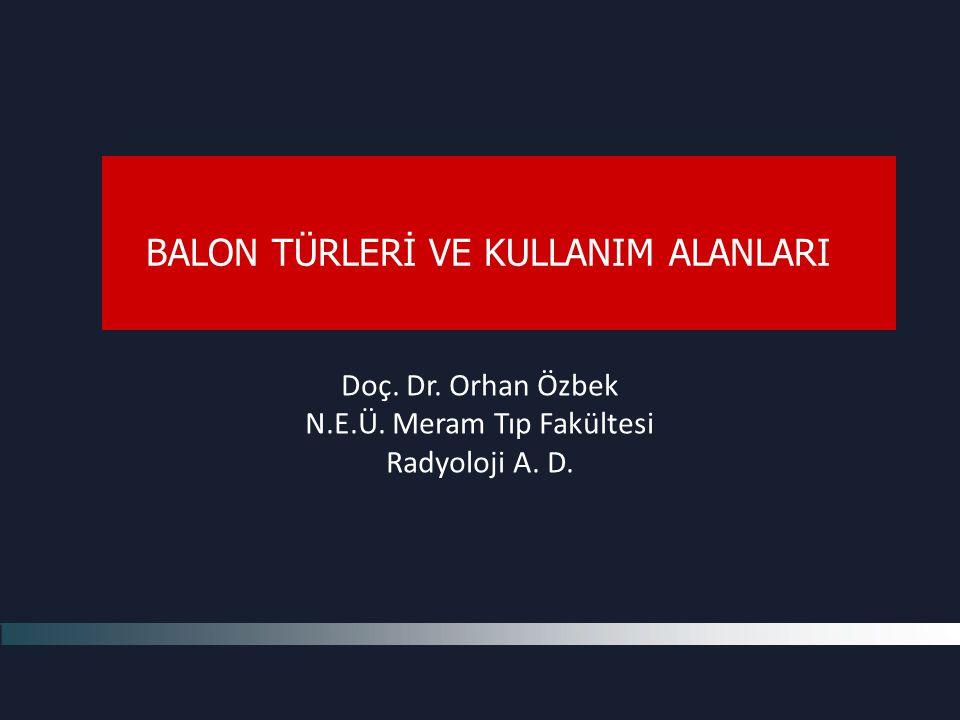 Doç. Dr. Orhan Özbek N.E.Ü. Meram Tıp Fakültesi Radyoloji A. D.