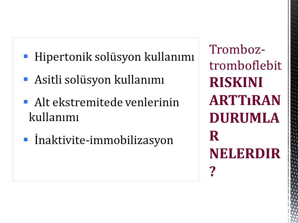 Tromboz-tromboflebit RISKINI ARTTıRAN DURUMLAR NELERDIR