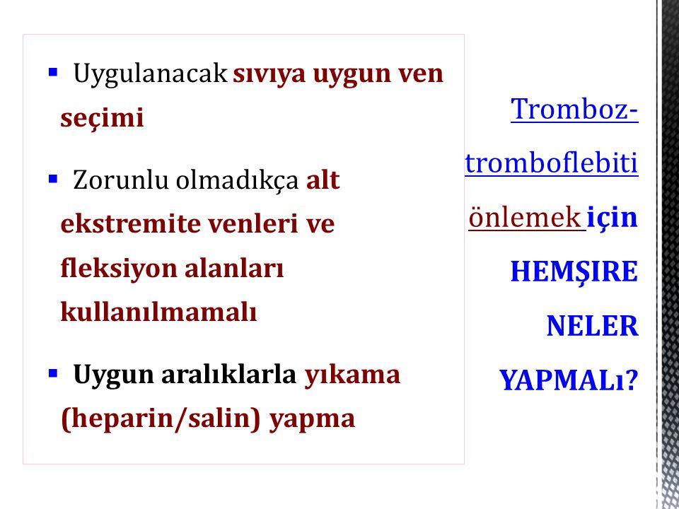 Tromboz- tromboflebiti önlemek için HEMŞIRE NELER YAPMALı