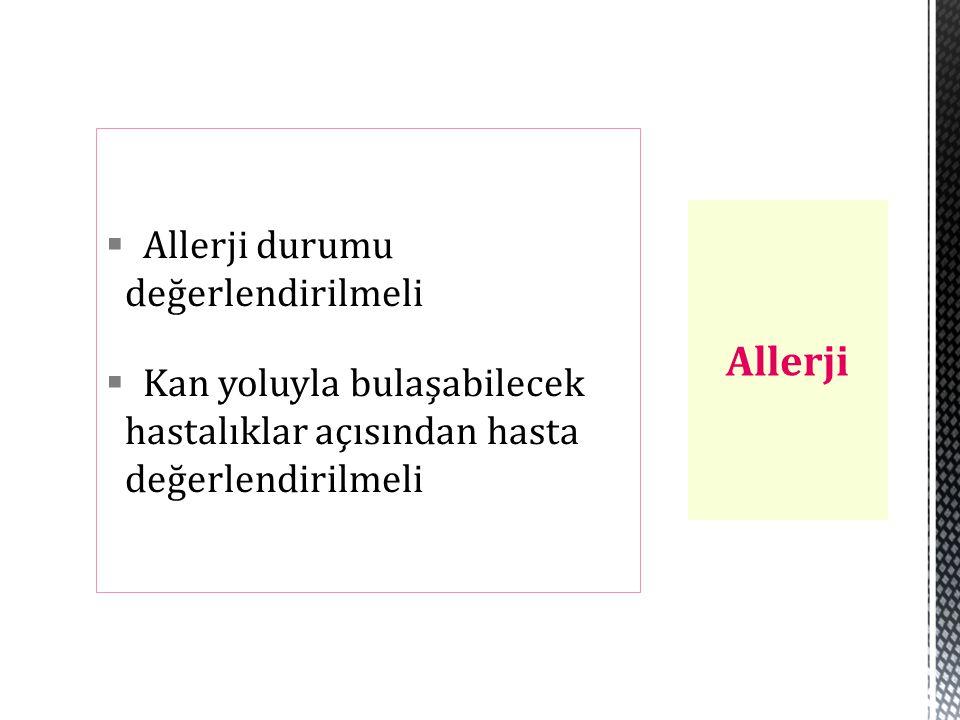 Allerji Allerji durumu değerlendirilmeli