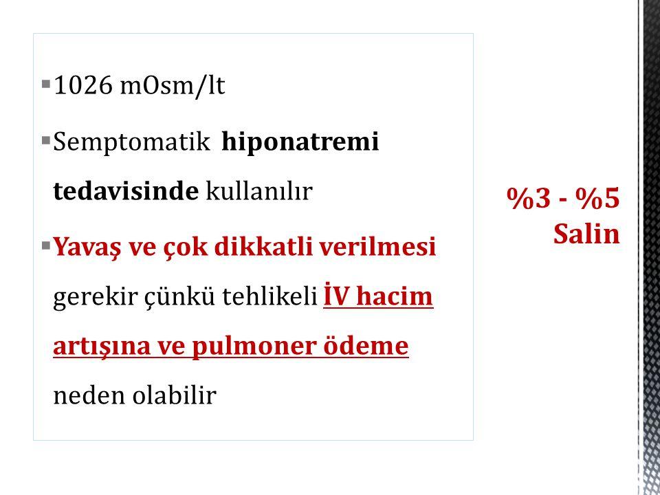 1026 mOsm/lt Semptomatik hiponatremi tedavisinde kullanılır.