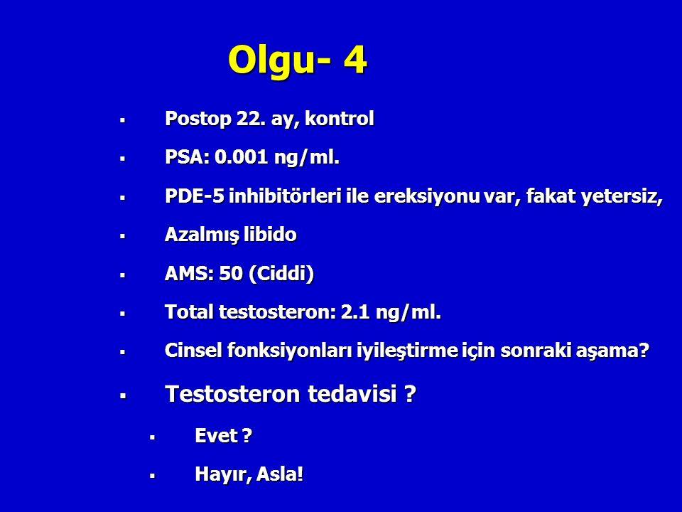 Olgu- 4 Testosteron tedavisi Postop 22. ay, kontrol