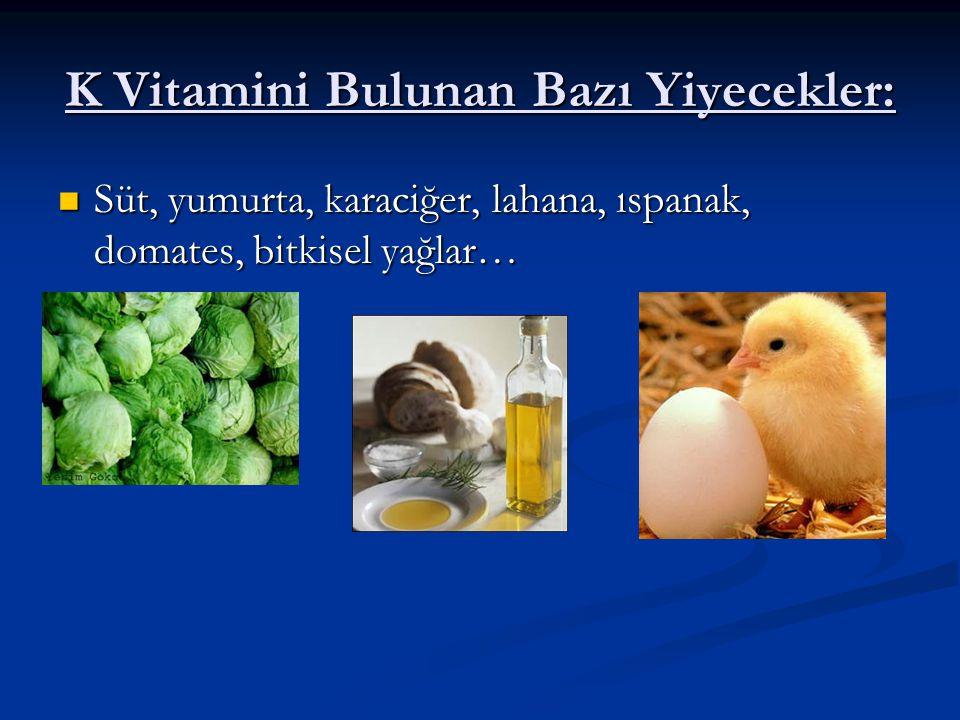 K Vitamini Bulunan Bazı Yiyecekler: