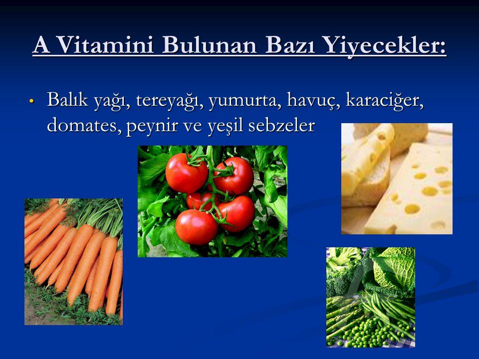 A Vitamini Bulunan Bazı Yiyecekler: