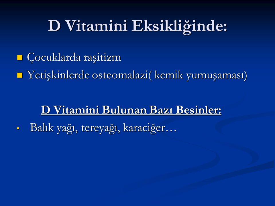D Vitamini Eksikliğinde: