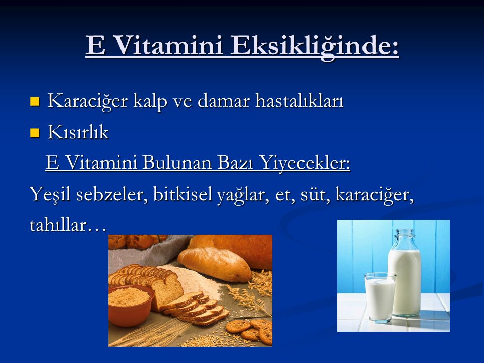 E Vitamini Eksikliğinde: