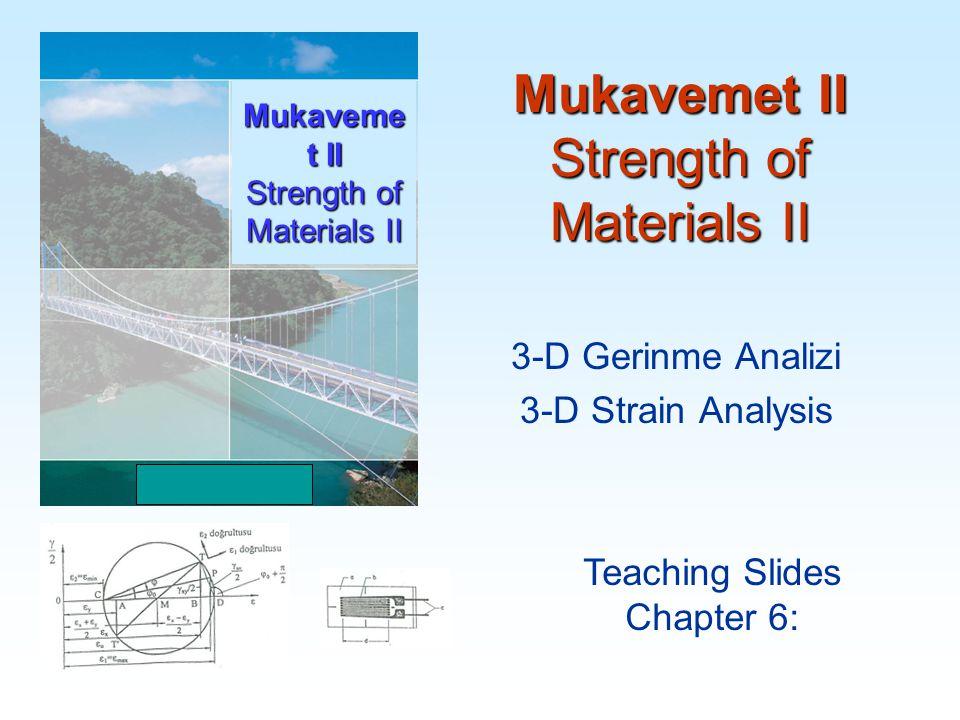 Mukavemet II Strength of Materials II